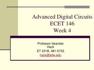 Advanced Digital Circuits ECET 146 Week 4