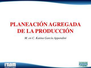 PLANEACI N AGREGADA DE LA PRODUCCI N