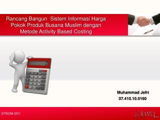 Rancang Bangun Sistem Informasi Harga Pokok Produk Busana  Muslim  dengan