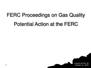 FERC Proceedings on Gas Quality Potential Action at the FERC