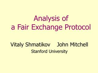 Analysis of  a Fair Exchange Protocol