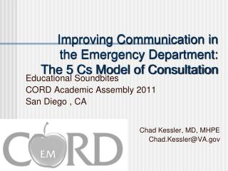 Improving Communication in the Emergency Department:  The 5 Cs Model of Consultation