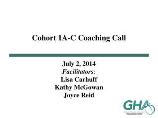 Cohort 1A-C  Coaching Call