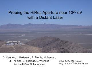 Probing the HiRes Aperture near 10 20  eV with a Distant Laser