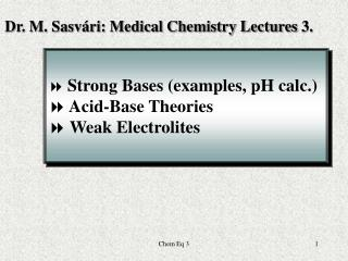 Strong  Bases  (examples , pH calc. ) Acid-Base Theories  Weak Electrolites