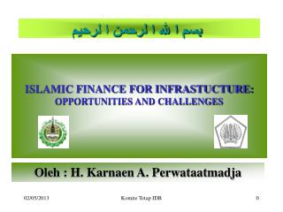 ISLAMIC FINANCE FOR INFRASTUCTURE: OPPORTUNITIES AND CHALLENGES