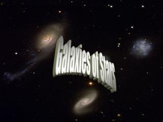 Galaxies of Stars