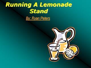 Running A Lemonade Stand