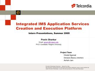 Integrated IMS Application Services Creation and Execution Platform
