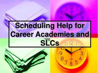 Scheduling Help for Career Academies and SLCs