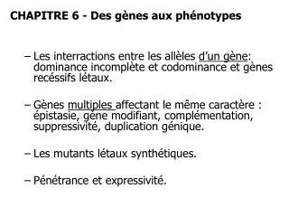 CHAPITRE 6 - Des gènes aux phénotypes