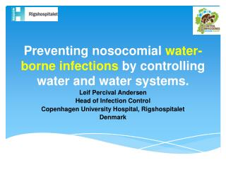 Preventing nosocomial  water-borne infections  by controlling water and water systems.