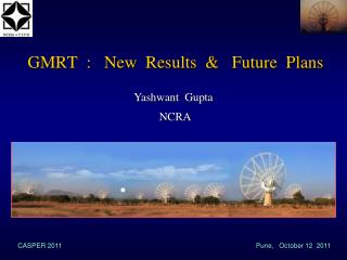 GMRT  :   New  Results  &   Future  Plans