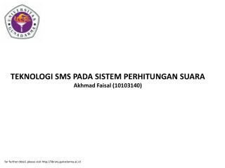 TEKNOLOGI SMS PADA SISTEM PERHITUNGAN SUARA Akhmad Faisal (10103140)