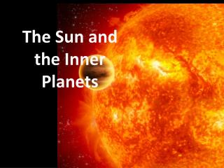 The Sun and the Inner Planets