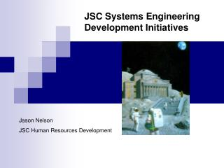 JSC Systems Engineering Development Initiatives