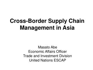 Cross-Border Supply Chain Management in Asia