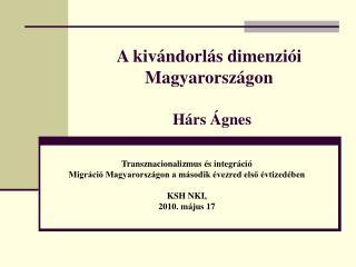 A kivándorlás dimenziói Magyarországon Hárs Ágnes