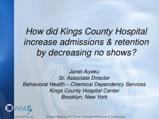 How did Kings County Hospital increase admissions & retention by decreasing no shows?