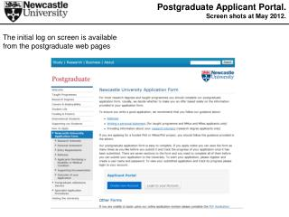 The initial log on screen is available from the postgraduate web pages
