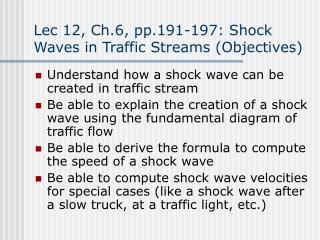 Lec 12, Ch.6, pp.191-197: Shock Waves in Traffic Streams (Objectives)