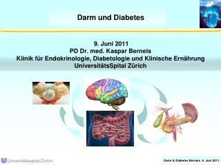 9. Juni 2011 PD Dr. med. Kaspar Berneis  Klinik f r Endokrinologie, Diabetologie und Klinische Ern hrung Universit tsSpi