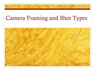 Camera Framing and Shot Types