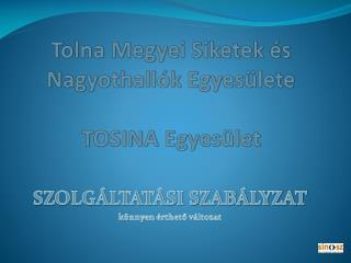 Tolna Megyei Siketek és Nagyothallók Egyesülete TOSINA Egyesület