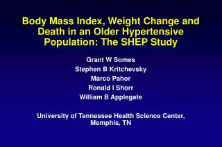Body Mass Index, Weight Change and Death in an Older Hypertensive Population: The SHEP Study