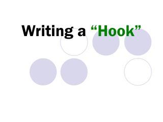 "Writing a  ""Hook"""