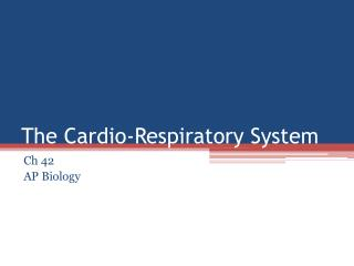 The Cardio-Respiratory System