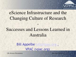 Bill Appelbe  bill@vpac  ,  VPAC (vpac)