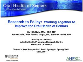 Research to Policy:   Working Together to Improve the Oral Health of Seniors