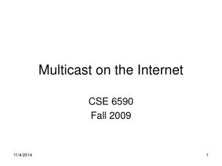 Multicast on the Internet