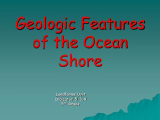 Geologic Features of the Ocean Shore