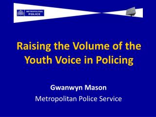 Raising the Volume of the Youth Voice in Policing