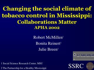 Changing the social climate of tobacco control in Mississippi: Collaborations Matter APHA 2002