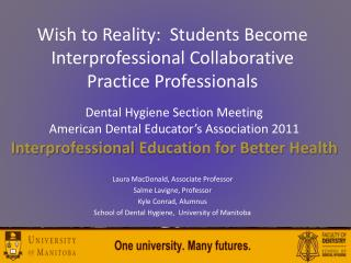 Wish to Reality:  Students Become  Interprofessional  Collaborative Practice Professionals