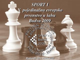 SPORT I X  pojedinačno evropsko  prvenstvo u šahu Budva 2009