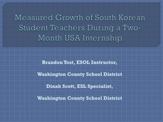 Measured Growth of South Korean Student Teachers During a Two-Month USA Internship