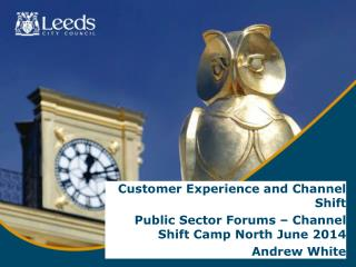 Customer Experience and Channel Shift Public Sector Forums – Channel Shift Camp North June 2014