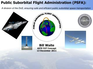 Public Suborbital Flight Administration (PSFA):