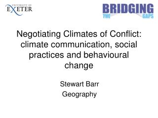 Negotiating Climates of Conflict: climate communication, social practices and behavioural change