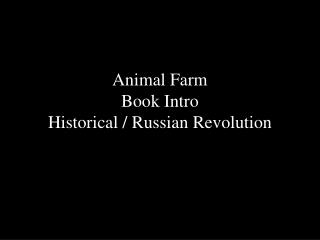 Animal Farm Book Intro Historical / Russian Revolution