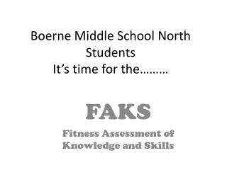Boerne Middle School North Students  It's time for the………