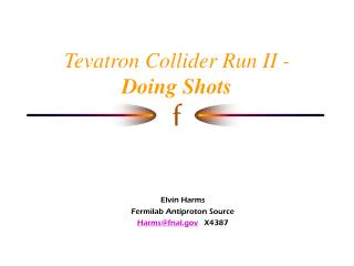 Tevatron Collider Run II -  Doing Shots