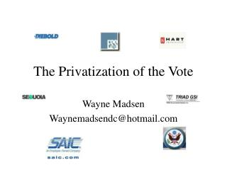 The Privatization of the Vote