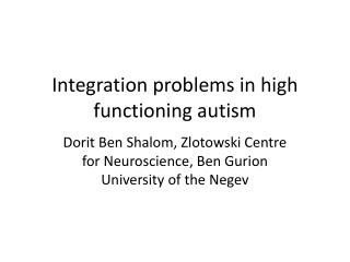Integration problems in high functioning autism
