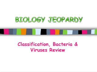 Classification, Bacteria & Viruses Review