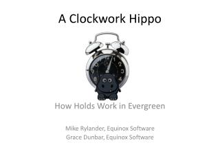 A Clockwork Hippo